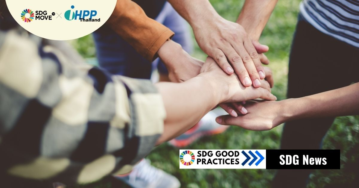 ข่าวดีสำหรับไทย: UN DESA คัดเลือก 2 โครงการของไทยเป็นตัวอย่าง 'แนวปฏิบัติที่ดีในการบรรลุ SDGs'