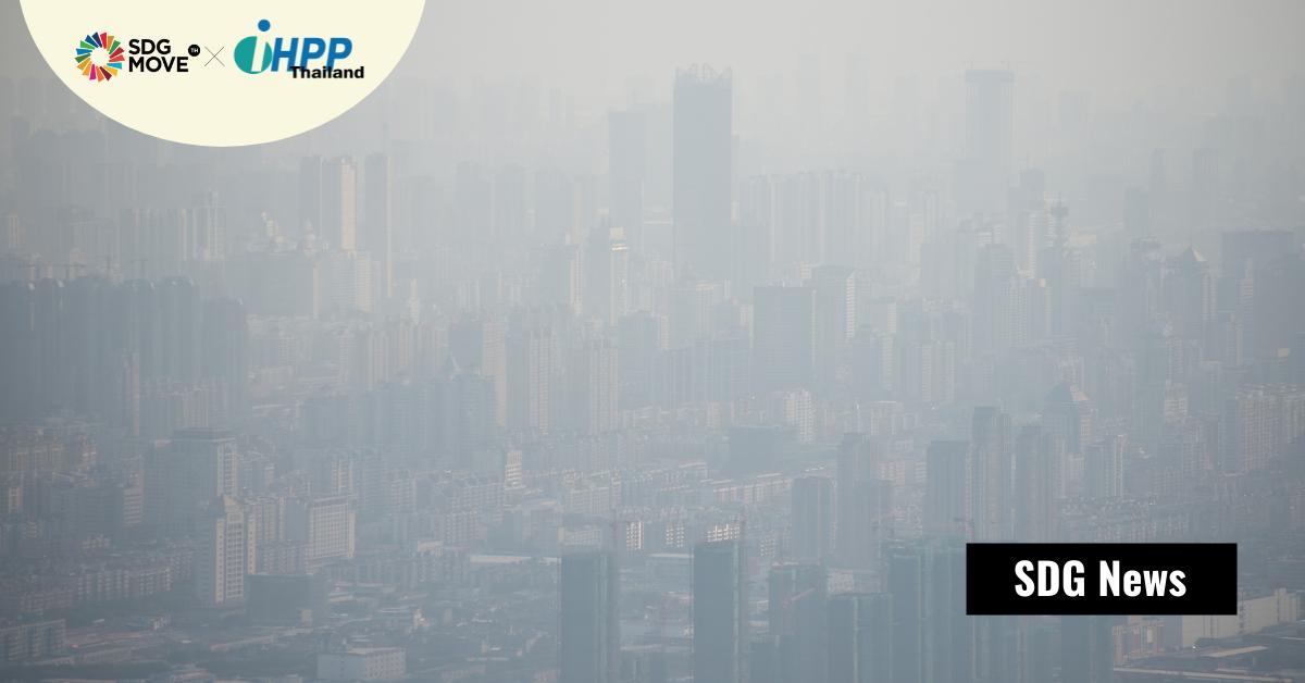 รายงาน UNEP ชี้ให้เห็นว่า 1 ใน 3 ของประเทศทั่วโลกขาดกฎหมายควบคุมคุณภาพอากาศภายนอกอาคาร